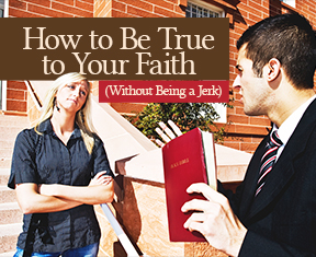 how to be true to your faith